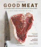Good Meat: The Complete Guide to Sourcing and Cooking Sustainable Meat by Deborah Krasner